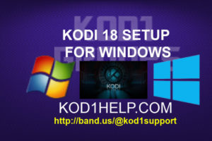 KODI 18 SETUP FOR WINDOWS